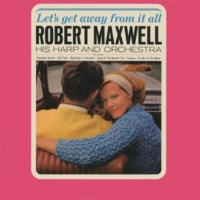 Robert Maxwell Let's Get Away from It All