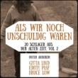 Various Artists Als wir noch unschuldig waren - 20 Schlager aus der alten Zeit, Vol. 2