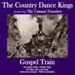 The Country Dance Kings/The Canaan Travellers Gospel Train