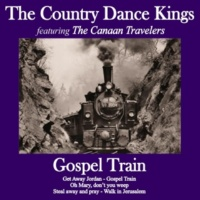 The Country Dance Kings/The Canaan Travelers Get Away Jordan