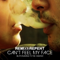 Remix & Repent Can't Feel My Face
