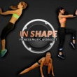 Various Artists In Shape - Fitness Music Workout, Aerobic, Running, Cardio, Weight Lifting