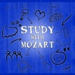 Various Artists Study with Mozart ‐ Greatest Classical Music for Concentration, Increase Brain Power, Focus on Learning