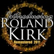 Roland Kirk Introducing Roland Kirk (Remastered 2011)