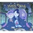 大原ゆい子 Magic Parade