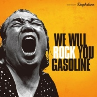 GASOLINE we will ROCK you