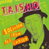 Taisho Solution From Crowd