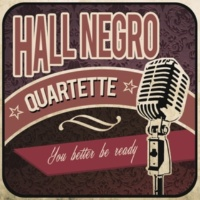 Hall Negro Quartette History of the World