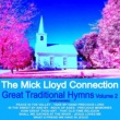 The Mick Lloyd Connection Great Traditional Hymns, Vol. 2