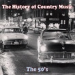 Various Artists The History of Country Music: The 50's