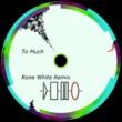 Rone White To Much (Remix)