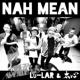Lu-LAR & 太心 Nah Mean