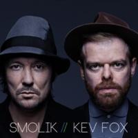 SMOLIK / KEV FOX SMOLIK / KEV FOX