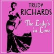 Trudy Richards The Lady's in Love