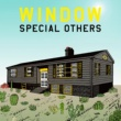 SPECIAL OTHERS WINDOW