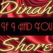 Dinah Shore If I Had You