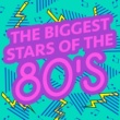 Various Artists The Biggest Stars of the 80s
