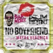Sak Noel, DJ Kuba & Neitan ノー・ボーイフレンド feat. マイラ・ヴェロニカ (Remixes)