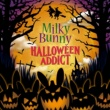 Milky Bunny HALLOWEEN ADDICT