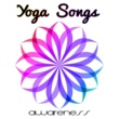 Core Power Yoga Universe Yoga Songs: Awareness ‐ Deep Soul, Spiritual Balance, Absolute Relax, New Age, Deliberation, Nature Yoga, Ambient Lounge