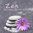 Various Artists Zen Natural White Noise - Relaxing Music for Yoga & Meditation, Serenity Spa, Inner Peace, Well Being, Sleep, Mindfulness, Massage Music