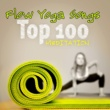 Various Artists Flow Yoga Songs - Top 100 Songs Meditation with Breathing for Inner Peace, Stress Relief & Relaxation