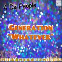 "4 Da People Generation ""Whatever"""