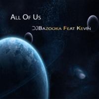 DJ Bazooka feat. Kevin All of Us