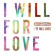 Rudimental I Will For Love (feat. Will Heard)