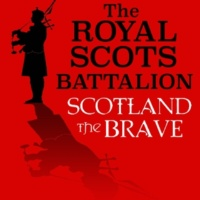 The Royal Scots Battalion Scotland the Brave