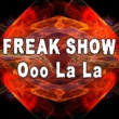 Freak Show Ooo La La (Radio Mix)