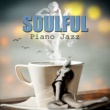 Good Morning Jazz Academy Soulful Piano Jazz - Cool Relaxing Instrumental Jazz Lounge for Sleep & Total Relax