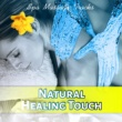 Massage Spa Academy Natural Healing Touch - Spa Massage Tracks ‐ Flute Music, Wellness Spa, Zen Tracks, Water Sounds, Deep Sleep Relaxation Music, Nature