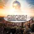 Chopin Nocturne Masters Chopin: Supreme Nocturnes ‐ Relaxing Masterpieces for Stress Relief, Relaxation & Well Being, Classical Music Therapy