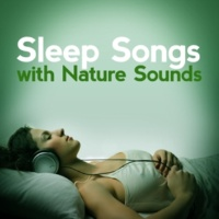 Sleep Songs with Nature Sounds Water
