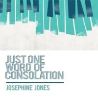 Josephine Jones Just One Word of Consolation