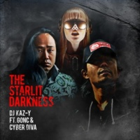 DJ KAZ-Y/GONC/Vocaloid Cyber Diva The Starlit Darkness (feat. GONC & Vocaloid Cyber Diva)