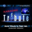 Karaoke Tribute More Tribute to Pearl Jam (Karaoke Version)