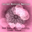 Mantra Yoga Music Oasis Sacred Morning Mantras - New Age for Mindfulness Meditation, Healing Yoga Namaste, Spirituality & Inner Peace, Lakshmi Mantras
