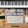 Academia de Música para Estudiar Fácilmente Estudio Fácil ‐ Musica de Fondo, Mejor Concentración, Mejorar la Memoria