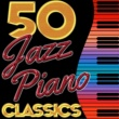 Various Artists 50 Jazz Piano Classics