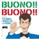 Yuji Ohno & Lupintic Five with Friends BUONO!! BUONO!!
