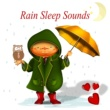 Various Artists Rain Sleep Sounds ‐ Sleeping Lullabies with Raindrops, Sweet Dreams, Insomnia Cure, Relaxing Music for Baby Sleepy Eyes