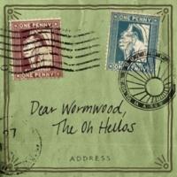 The Oh Hellos Dear Wormwood