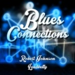 Leadbelly&Robert Johnson Blues Connections