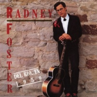 Radney Foster Don't Say Goodbye