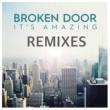 Broken Door It's Amazing [Remixes]