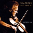 Tom Rigney&Flambeau You're the One