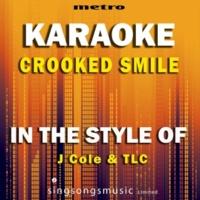 Metro Karaoke Singles Crooked Smile (In the Style of J.Cole & TLC) [Karaoke Version]