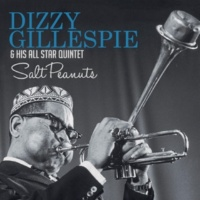 Dizzy Gillespie & His All Star Quintet Salt Peanuts